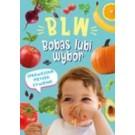 Metoda żywieniowa BLW Daj dziecku wybór