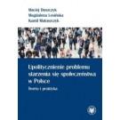 Upolitycznienie problemu starzenia się społeczeństwa w Polsce Teoria i praktyka