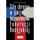 Siły zbrojne w polityce bezpieczeństwa Federacji Rosyjskiej