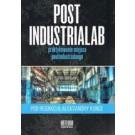 Post Industrialab praktykowanie miejsca postindustrialnego