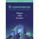 E-commerce na platformach ofertowych Allegro eBay Amazon