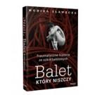 Balet, który niszczy Traumatyczne historie ze szkół baletowych
