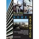 Nowe Katowice Forma i ideologia polskiej architektury powojennej na przykładzie Katowic (1945-1980)