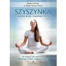 Szyszynka – siedziba duszy i wiecznej młodości Jak osiagnąć stan oświecenia, głębokiego spokoju i rozbudzić intuicję