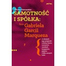 Samotność i spółka Życie Gabriela Garcii Marqueza