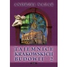 Tajemnice krakowskich budowli 2