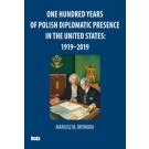 One Hundred Years Of Polish Diplomatic Presence In The United States: 1919–2019