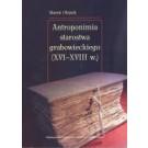 Antroponimia starostwa grabowieckiego (XVI-XVIII w.)