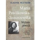 Klasyka mistrzów Maria Pawlikowska-Jasnorzewska Wybór poezji