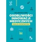 Osobliwości innowacji medycznych Analiza ekonomiczna