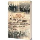 Nowe jarzmo Życie społeczno-polityczne na północnym Mazowszu w latach 1945-1956
