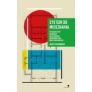 System do mieszkania Perspektywy rozwoju dostępnego budownictwa mieszkaniowego