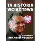 Ta historia wciąż trwa Wspomnienia Jana Olszewskiego