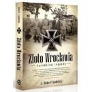 Złoto Wrocławia Narodziny legendy