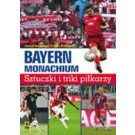 Bayern Monachium Sztuczki i triki piłkarzy (wyd. 2019)