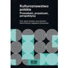 Kulturoznawstwo polskie Przeszłość, przestrzeń, perspektywy