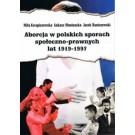 Aborcja w polskich sporach społeczno-prawnych lat 1919-1997