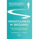 Mindfulness w bieganiu Jak dzięki medytacyjnemu bieganiu poprawić swoją sprawność oraz stać się szczęśliwym i spełnionym