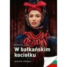 W bałkańskim kociołku. Opowieść o Bułgarii