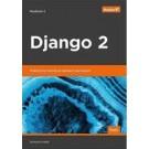 Django 2. Praktyczne tworzenie aplikacji sieciowych. Wydanie II