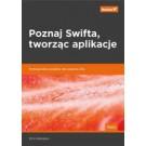 Poznaj Swifta, tworząc aplikacje. Profesjonalne projekty dla systemu iOS