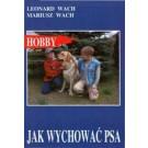 Jak wychować psa. Poradnik dla dzieci i młodzieży (dodruk 2016)