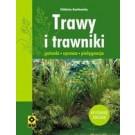 Trawy i trawniki. Gatunki, uprawa, pielęgnacja (Wyd. 2014)
