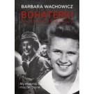 Bohaterki Powstańczej Warszawy. My musimy być mocne i jasne