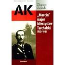 """""""Marcin"""" major Mieczysław Tarchalski 1903-1981"""