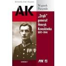 """""""Zrąb"""" generał Henryk Kowalówka 1897-1944"""