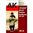"""""""Szczęsny"""" generał Stanisław Karolkiewicz 1918-2009"""