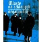 Miasto na szklanych negatywach. Warszawa 1916 w fotografiach Willy'ego Romera