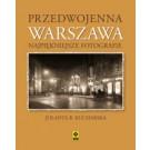 Przedwojenna Warszawa Najpiękniejsze Fotografie