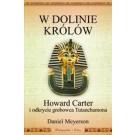 W Dolinie Królów Howard Carter i odkrycie grobowca Tutanchamona