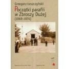 Początki parafii w Zbroszy Dużej (1969-1974)