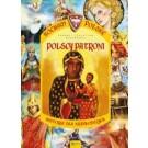 Kocham Polskę. Polscy patroni. Historia dla najmłodszych