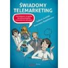 Świadomy telemarketing. Interaktywne narzędzie dla telemarketerów i menedżerów call center