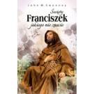Świety Franciszek jakiego nie znacie