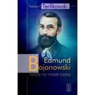 Edmund Bojanowski - święty na nasze czasy