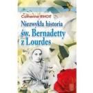 Niezwykła Historia Św. Bernardetty z Lourdes
