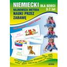Niemiecki dla dzieci 3-7 lat. Najnowsza metoda nauki przez zabawę (dodruk 2015)