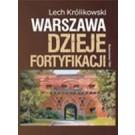 Warszawa. Dzieje fortyfikacji (wyd. 2015)