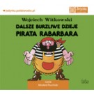 Dalsze burzliwe dzieje pirata Rabarbara (audiobook)