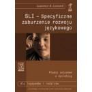 SLI - specyficzne zaburzenie rozwoju językowego. O dzieciach, które nie potrafią mówić