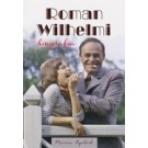 Roman Wilhelmi. Biografia (Wyd. 2015)