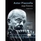 Astor Piazzolla. Moja historia (audiobook)