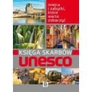 Księga skarbów UNESCO. Miejca i zabytki które warto zobaczyć