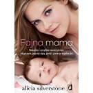 Fajna mama. Naturalne i szczęśliwe macierzyństwo: od poczęcia, poprzez ciążę, poród i pierwsze wspólne dni