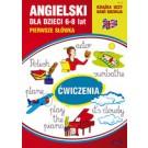 Angielski dla dzieci. Zeszyt 12. 6-8 lat. Pierwsze słówka. Ćwiczenia (Wyd. 2016)