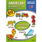 Angielski dla dzieci. Zeszyt 24. 3-7 lat. Pierwsze słówka. Ćwiczenia z kurką Koko (Wyd. 2016)